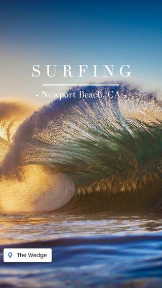 SURFING - Newport Beach, CA -