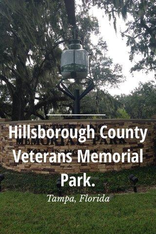 Hillsborough County Veterans Memorial Park. Tampa, Florida