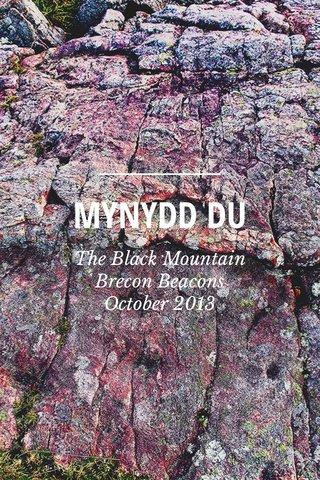 MYNYDD DU The Black Mountain Brecon Beacons October 2013