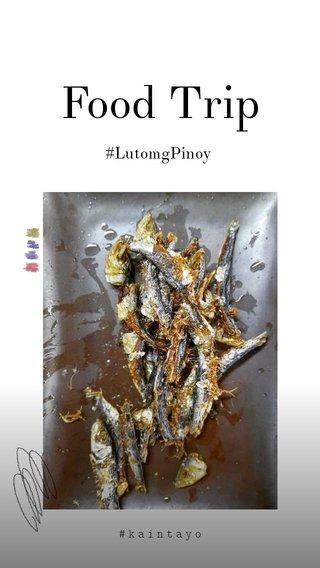 Food Trip #LutomgPinoy #kaintayo
