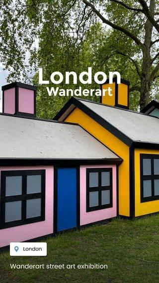 London Wanderart Wanderart street art exhibition