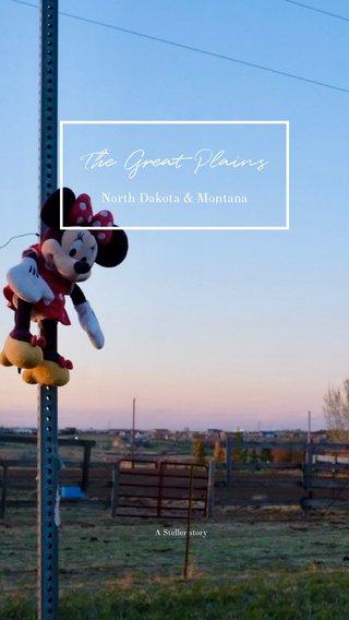 The Great Plains North Dakota & Montana A Steller story