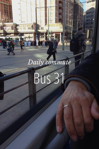 Bus 31 Daily commute