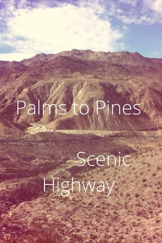 Palms to Pines Scenic Highway