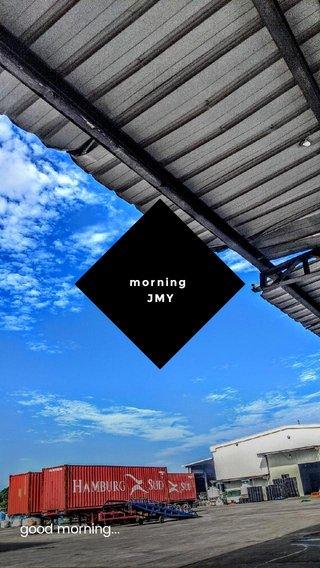 good morning... morning JMY