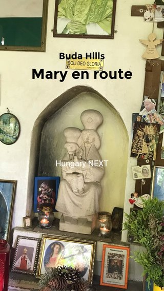 Mary en route Buda Hills Hungary NEXT