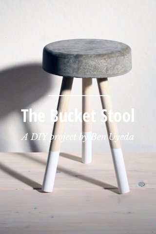 The Bucket Stool A DIY project by Ben Uyeda