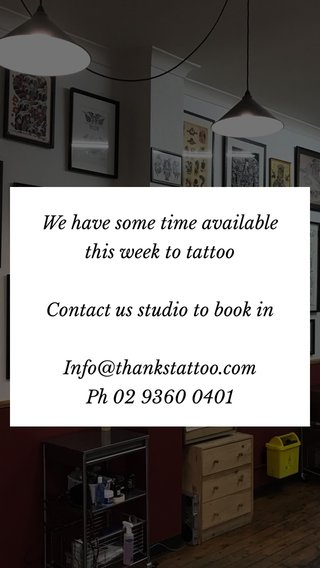 We have some time available this week to tattoo Contact us studio to book in Info@thankstattoo.com Ph 02 9360 0401