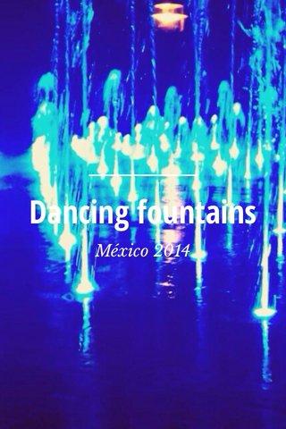 Dancing fountains México 2014