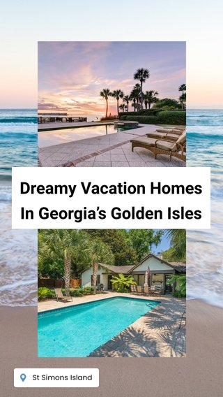 Dreamy Vacation Homes In Georgia's Golden Isles