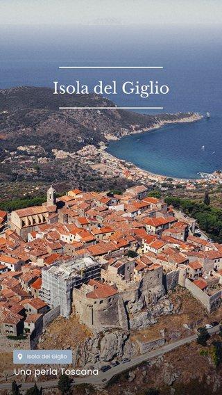 Isola del Giglio Una perla Toscana