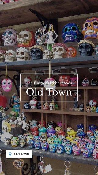 Old Town San Diego Neighborhoods EXPLORING