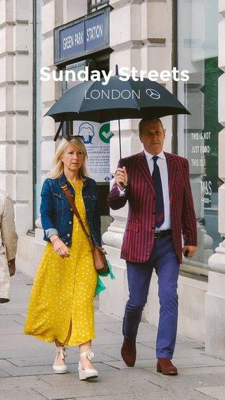Sunday Streets LONDON