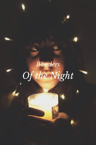 Of the Night Wonders