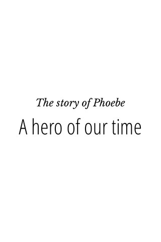 A hero of our time The story of Phoebe