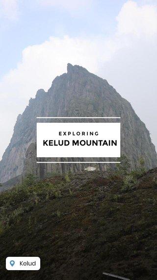 KELUD MOUNTAIN EXPLORING