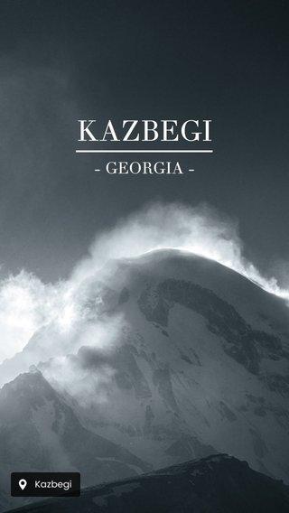 KAZBEGI - GEORGIA -