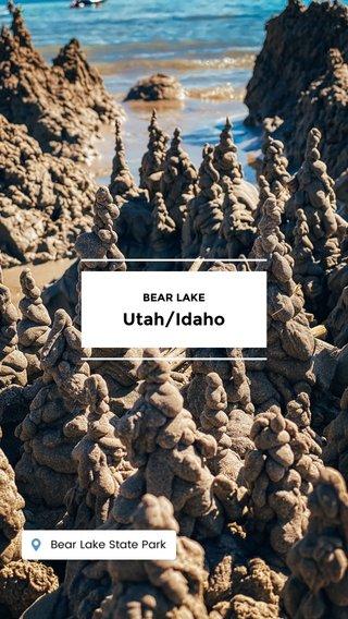 Utah/Idaho BEAR LAKE