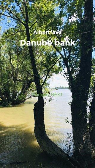 Danube bank Albertfava Hungary NEXT