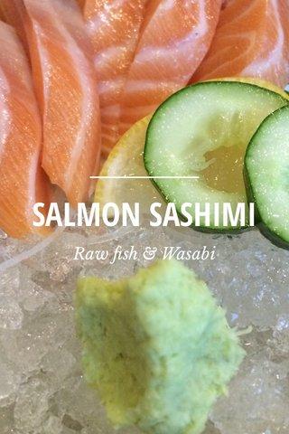 SALMON SASHIMI Raw fish & Wasabi