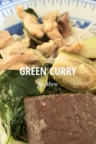 GREEN CURRY by Mom