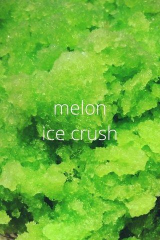 melon ice crush