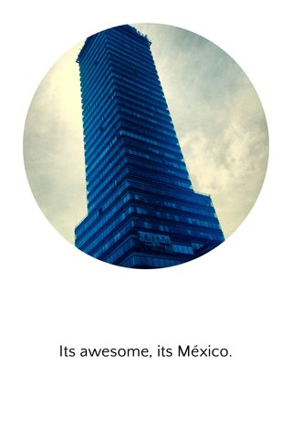 Its awesome, its México.