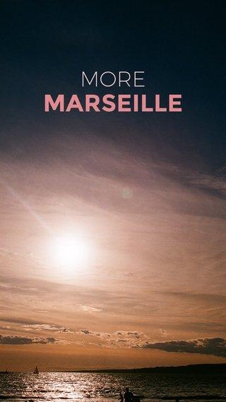MARSEILLE MORE