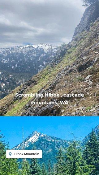 Scrambling Hibox , cascade mountains, WA