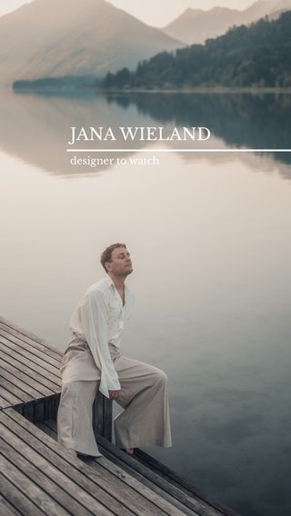 JANA WIELAND designer to watch