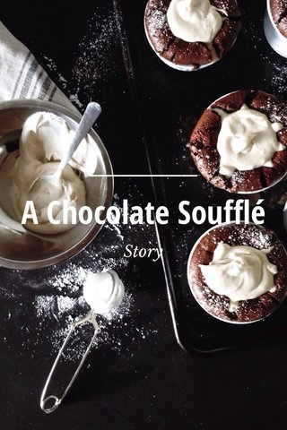 A Chocolate Soufflé Story