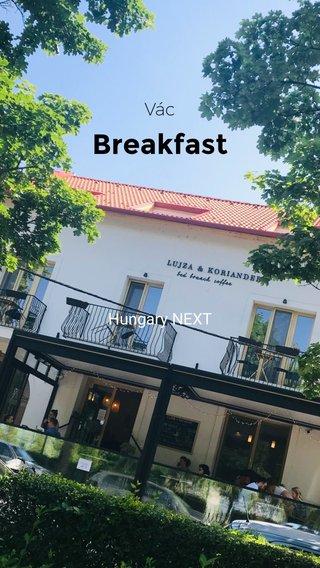 Breakfast Vác Hungary NEXT