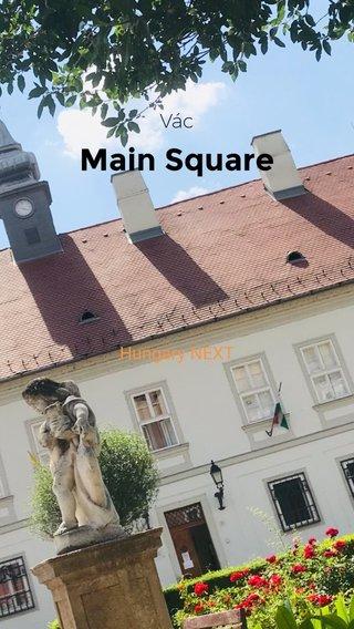 Main Square Vác Hungary NEXT