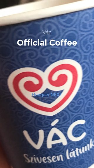 Official Coffee Vác Hungary NEXT