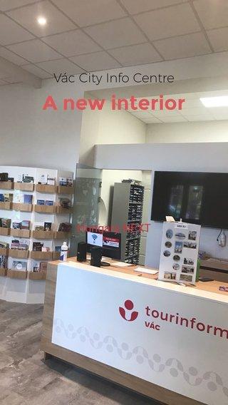 A new interior Vác City Info Centre Hungary NEXT