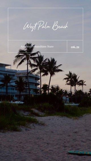 West Palm Beach 06.21 America's Sunshine State