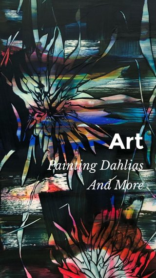 Art Painting Dahlias And More