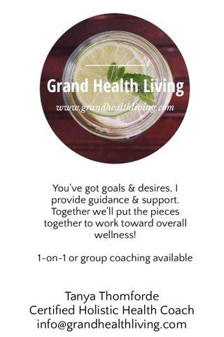Tanya Thomforde Certified Holistic Health Coach info@grandhealthliving.com