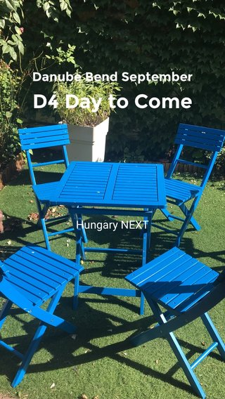 D4 Day to Come Danube Bend September Hungary NEXT