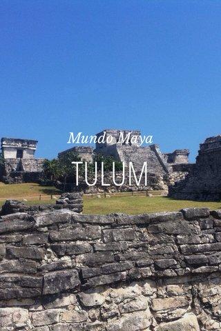 TULUM Mundo Maya