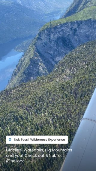Glaciers, Waterfalls, Big Mountains and you! Check out #NukTessli @hellobc