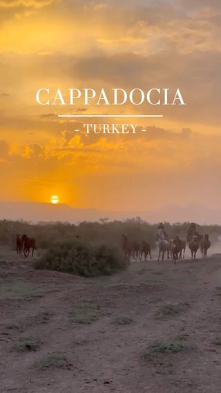 CAPPADOCIA - TURKEY -