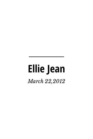 Ellie Jean March 22,2012