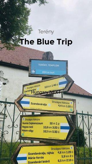 The Blue Trip Terény Hungary NEXT