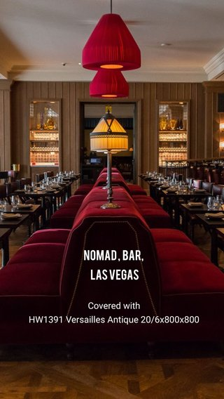 Nomad , bar, Las Vegas Covered with HW1391 Versailles Antique 20/6x800x800