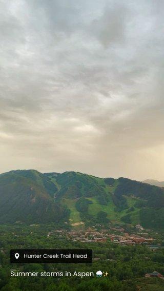 Summer storms in Aspen 🌧✨