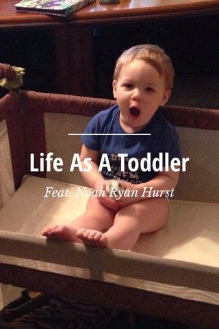 Life As A Toddler Feat. Noah Ryan Hurst
