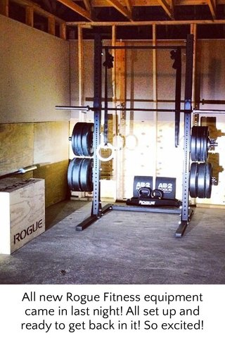 All new Rogue Fitness equipment came in last night! All set up and ready to get back in it! So excited!