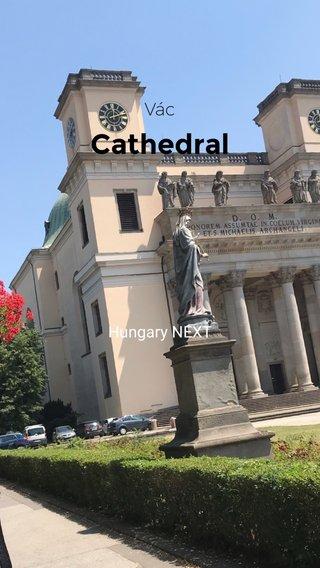 Cathedral Vác Hungary NEXT