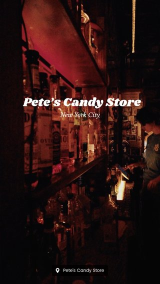Pete's Candy Store New York City